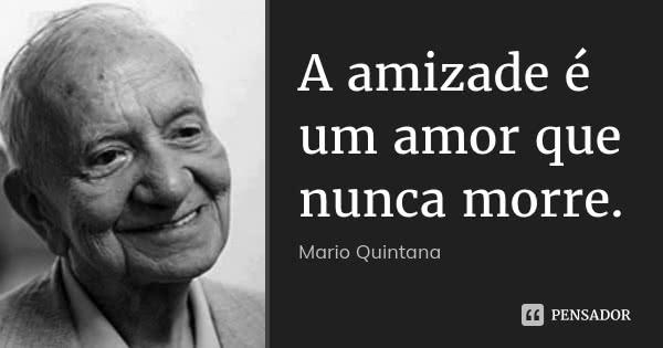 mario_quintana_a_amizade_e_um_amor_que_nunca_morre_ll2lnqk